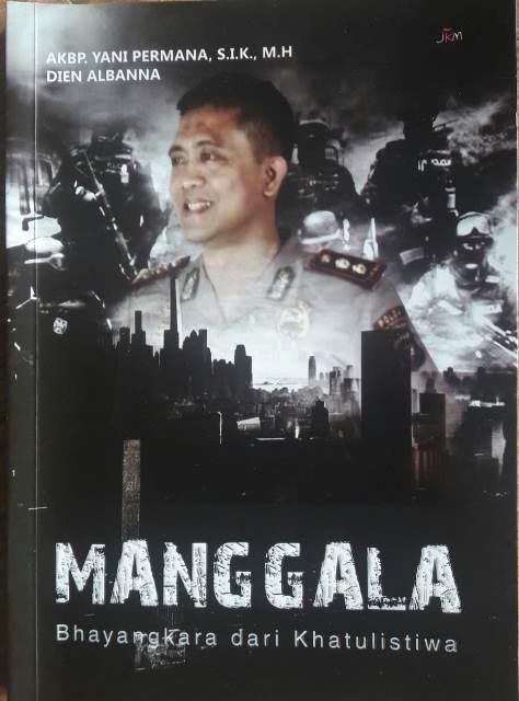 Cover buku Manggala Bhayangkara dari Khatulistiwa